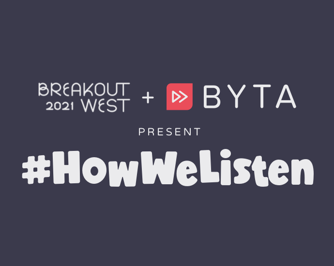 BreakOut West and Byta Present: #HowWeListen