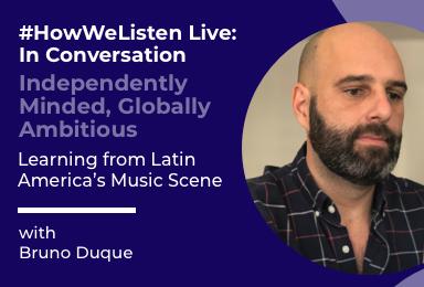 Byta Presents: #HowWeListen Live: In Conversation with Bruno Duque