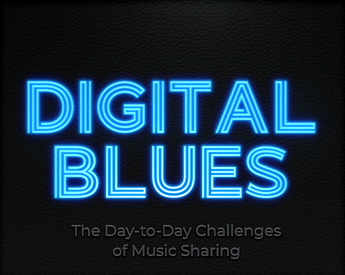 Digital Blues: The Day-to-Day Challenges of Music Sharing