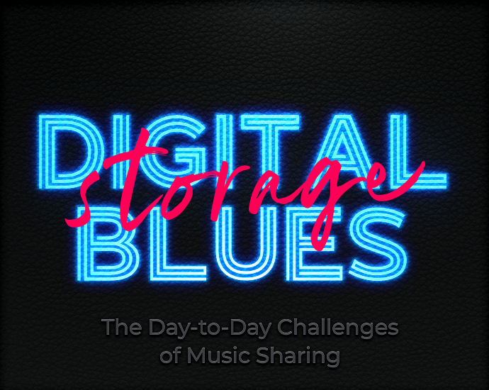Digital Blues: The Day-to Day Challenges of Music Sharing – Part III – Storage