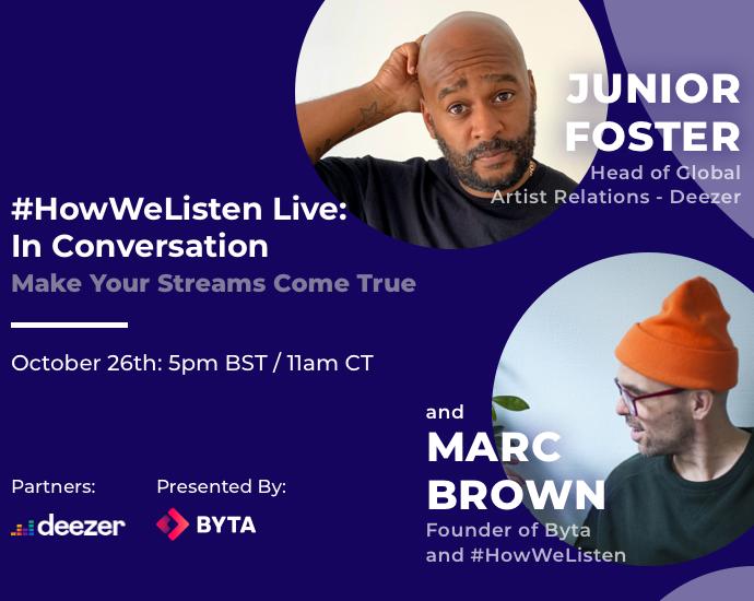Byta Presents: #HowWeListen Live: In Conversation with Junior Foster: Head Of Global Artist Relations – Deezer