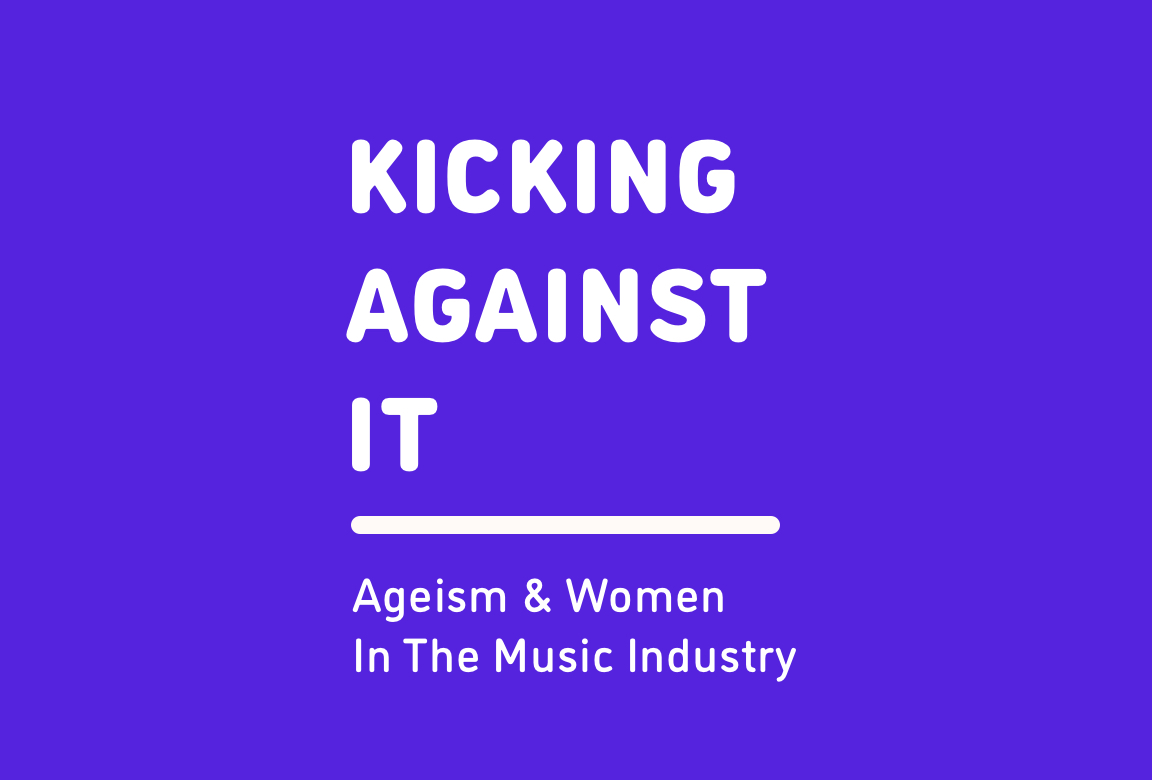 Kicking Against It: Ageism & Women In The Music Industry